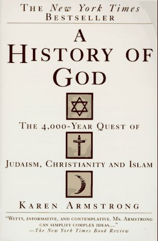 History of God The 4,000-Year Quest of Judaism, Christianity and Islam  1993 (Reprint) 9780345384560 Front Cover