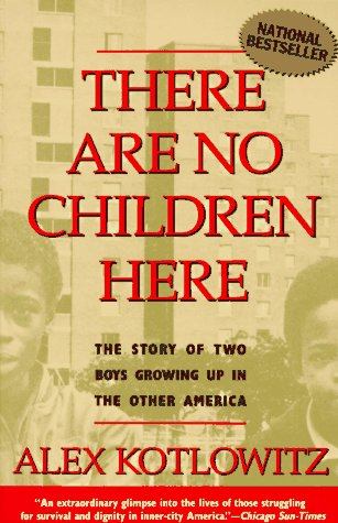 There Are No Children Here The Story of Two Boys Growing up in the Other America N/A 9780385265560 Front Cover