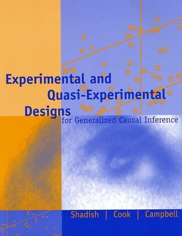 Experimental and Quasi-Experimental Designs for Generalized Causal Inference  2nd 2002 (Revised) 9780395615560 Front Cover