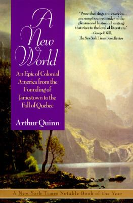 New World An Epic of Colonial America from the Founding of Jamestown to the Fall of Quebec N/A edition cover