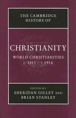 World Christianities C. 1815-C. 1914   2005 9780521814560 Front Cover
