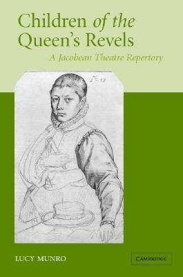 Children of the Queen's Revels A Jacobean Theatre Repertory  2005 9780521843560 Front Cover