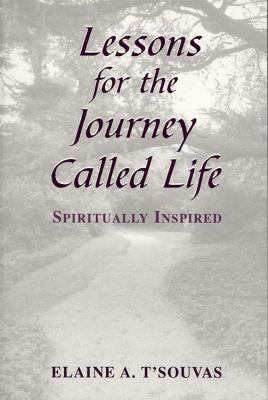 Lessons for the Journey Called Life Spiritually Inspired N/A 9780533161560 Front Cover