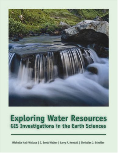 Exploring Water Resources GIS Investigations for the Earth Sciences  2003 9780534391560 Front Cover