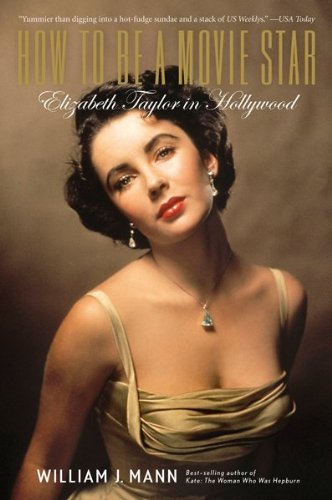How to Be a Movie Star Elizabeth Taylor in Hollywood  2009 9780547386560 Front Cover
