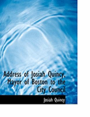 Address of Josiah Quincy, Mayor of Boston to the City Council:   2008 edition cover
