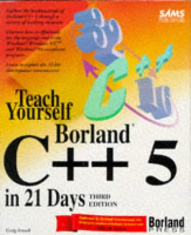 Teach Yourself Borland C++ 5 in 21 Days  3rd 1996 9780672307560 Front Cover