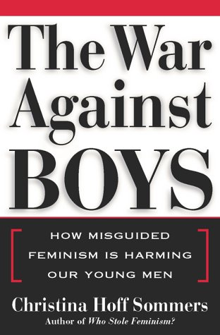 War Against Boys How Misguided Feminism Is Harming Our Young Men  2000 edition cover