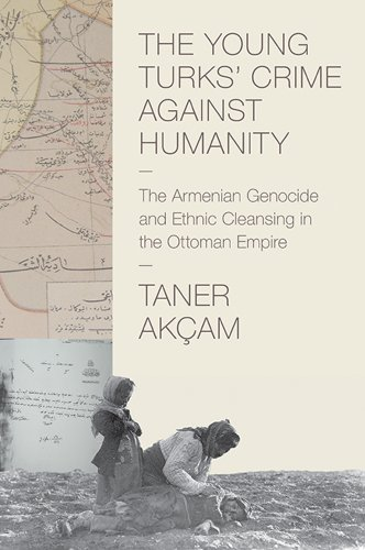 Young Turks' Crime Against Humanity The Armenian Genocide and Ethnic Cleansing in the Ottoman Empire  2013 edition cover