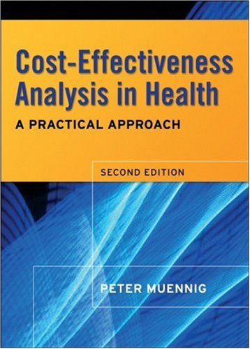 Cost-Effectiveness Analysis in Health A Practical Approach 2nd 2008 (Revised) edition cover