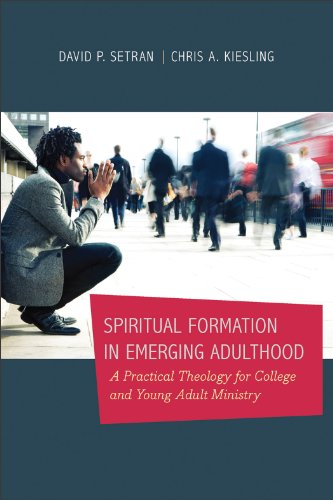 Spiritual Formation in Emerging Adulthood A Practical Theology for College and Young Adult Ministry N/A edition cover