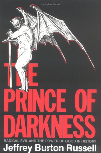 Prince of Darkness Radical Evil and the Power of Good in History N/A 9780801480560 Front Cover