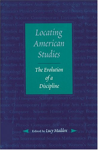 Locating American Studies The Evolution of a Discipline  1999 edition cover