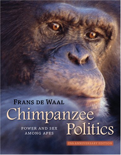 Chimpanzee Politics Power and Sex among Apes 25th 2007 edition cover