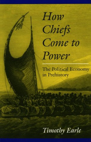 How Chiefs Come to Power The Political Economy in Prehistory  1997 edition cover
