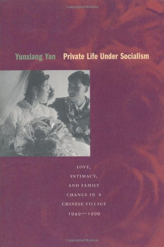 Private Life under Socialism Love, Intimacy, and Family Change in a Chinese Village, 1949-1999  2003 edition cover