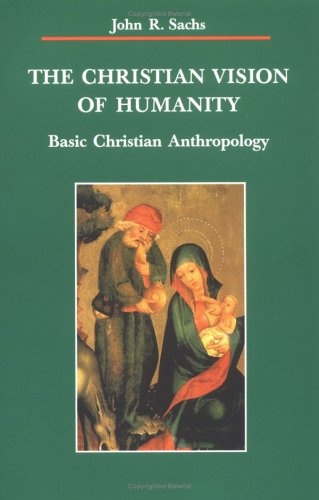 Christian Vision of Humanity Basic Christian Anthropology N/A edition cover
