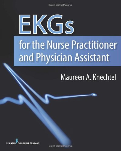 Ekgs for the Nurse Practitioner and Physician Assistant:   2013 edition cover