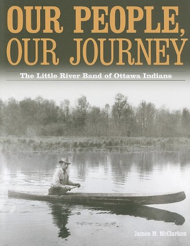 Our People, Our Journey The Little River Band of Ottawa Indians, 1615-1994  2009 edition cover