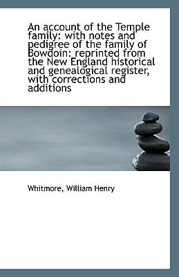 Account of the Temple Family : With notes and pedigree of the family of Bowdoin N/A 9781113425560 Front Cover