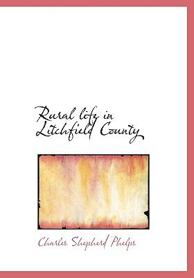 Rural Life in Litchfield County N/A edition cover