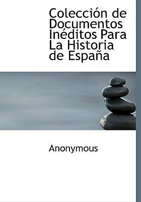 Colecci�n de Documentos in�ditos para la Historia de Espa�  N/A 9781115249560 Front Cover