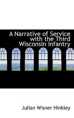Narrative of Service with the Third Wisconsin Infantry  N/A 9781116792560 Front Cover