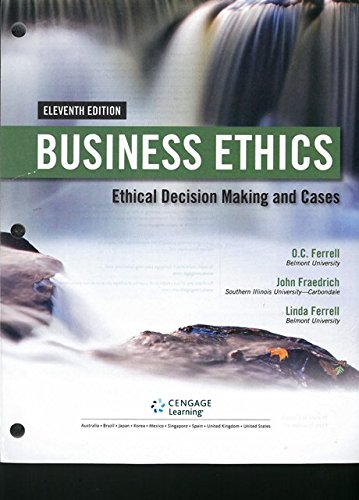 Business Ethics Ethical Decision Making and Cases 11th 2017 9781305642560 Front Cover
