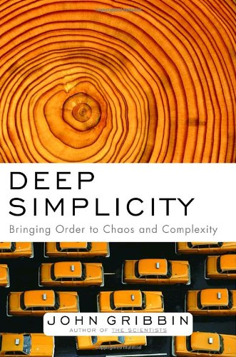 Deep Simplicity Bringing Order to Chaos and Complexity  2005 9781400062560 Front Cover