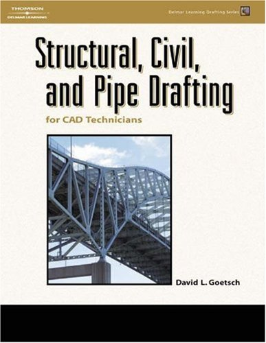 Structural, Civil and Pipe Drafting for CAD Technicians   2004 9781401896560 Front Cover