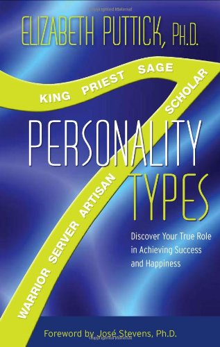 7 Personality Types Discover Your True Role in Achieving Success and Happiness  2009 9781401924560 Front Cover