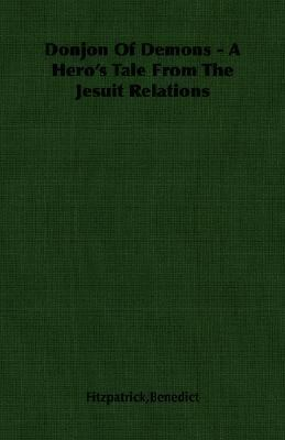 Donjon of Demons - A Hero's Tale from the Jesuit Relations  N/A 9781406763560 Front Cover