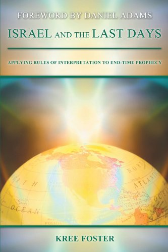 Israel and the Last Days: Applying Rules of Interpretation to End-time Prophecy  2012 edition cover