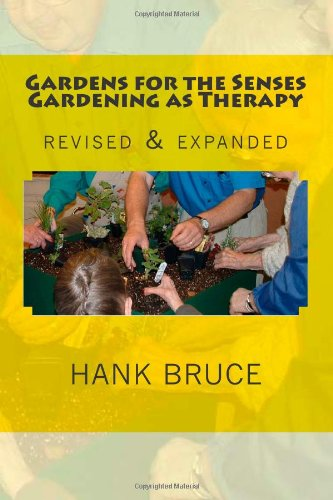 Gardens for the Senses Gardening As Therapy, Revised and Expanded  N/A 9781484909560 Front Cover