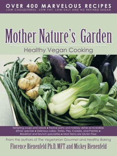 Mother Nature's Garden Healthy Vegan Cooking  2013 9781491826560 Front Cover