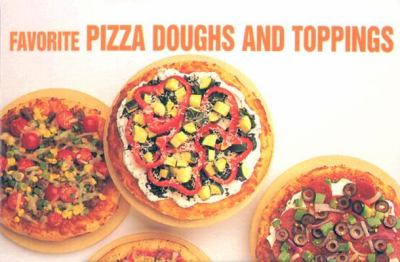 Favorite Pizza Doughs and Toppings  Revised 9781558671560 Front Cover
