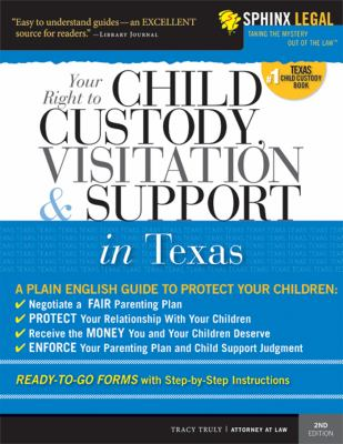Child Custody, Visitation and Support in Texas  2nd 2008 9781572486560 Front Cover