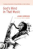 God's Mind in That Music Theological Explorations Through the Music of John Coltrane N/A edition cover