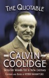 Quotable Calvin Coolidge Sensible Words for a New Century  2001 9781884592560 Front Cover