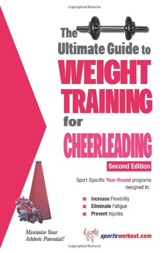 Ultimate Guide to Weight Training for Cheerleading  2nd 9781932549560 Front Cover