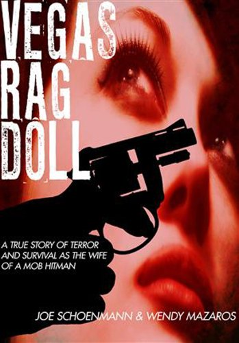 Vegas Rag Doll A True Story of Terror and Survival As a Mob Hitman's Wife  2011 9781935043560 Front Cover