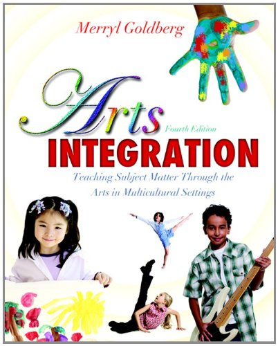 Arts Integration Teaching Subject Matter Through the Arts in Multicultural Settings 4th 2012 (Revised) edition cover