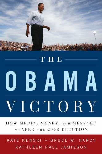 Obama Victory How Media, Money, and Message Shaped the 2008 Election  2010 edition cover