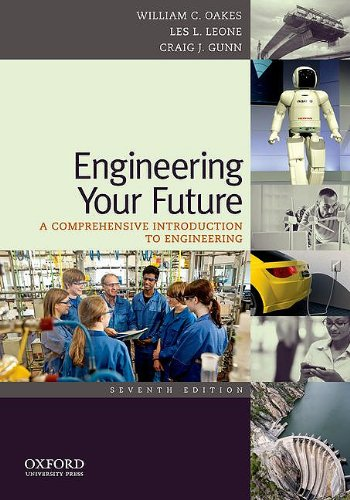 Engineering Your Future A Comprehensive Introduction to Engineering 7th 2011 edition cover