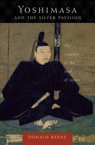 Yoshimasa and the Silver Pavilion The Creation of the Soul of Japan  2003 edition cover
