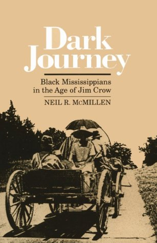 Dark Journey Black Mississippians in the Age of Jim Crow N/A edition cover