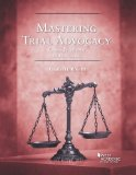 Mastering Trial Advocacy: Cases, Problems, Exercises  2013 edition cover
