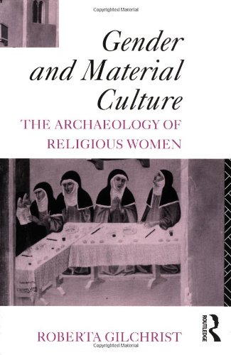 Gender and Material Culture The Archaeology of Religious Women  1997 edition cover