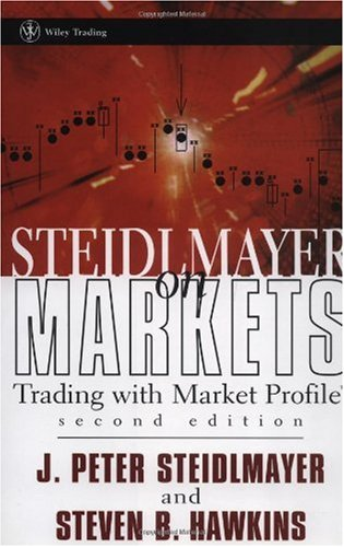 Steidlmayer on Markets Trading with Market Profile 2nd 2002 (Revised) 9780471215561 Front Cover