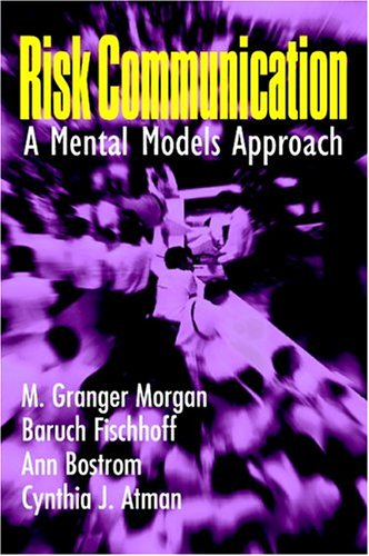 Risk Communication A Mental Models Approach  2002 edition cover